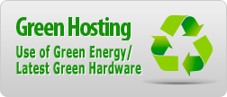 Green Hosting - Use of Green Energy / Newest Green Hardware